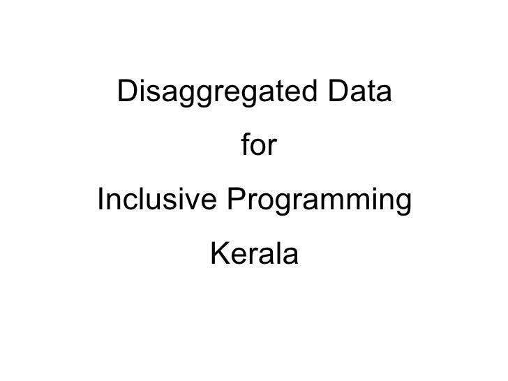 Disaggregated Data for Inclusive Programming Kerala
