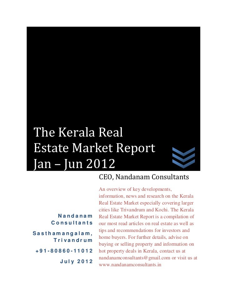 The Kerala RealEstate Market ReportJan – Jun 2012                  CEO, Nandanam Consultants                  An overview ...