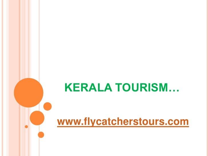 KERALA TOURISM…www.flycatcherstours.com