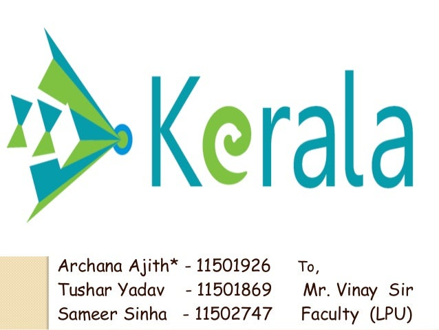 Archana Ajith* - 11501926 To, Tushar Yadav - 11501869 Mr. Vinay Sir Sameer Sinha - 11502747 Faculty (LPU)