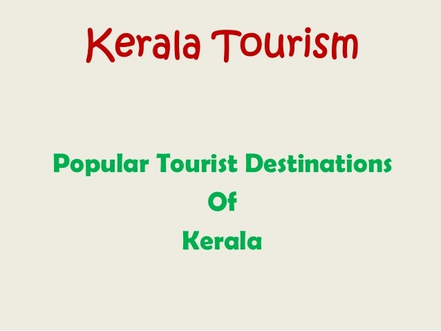 Kerala Tourism Popular Tourist Destinations Of Kerala