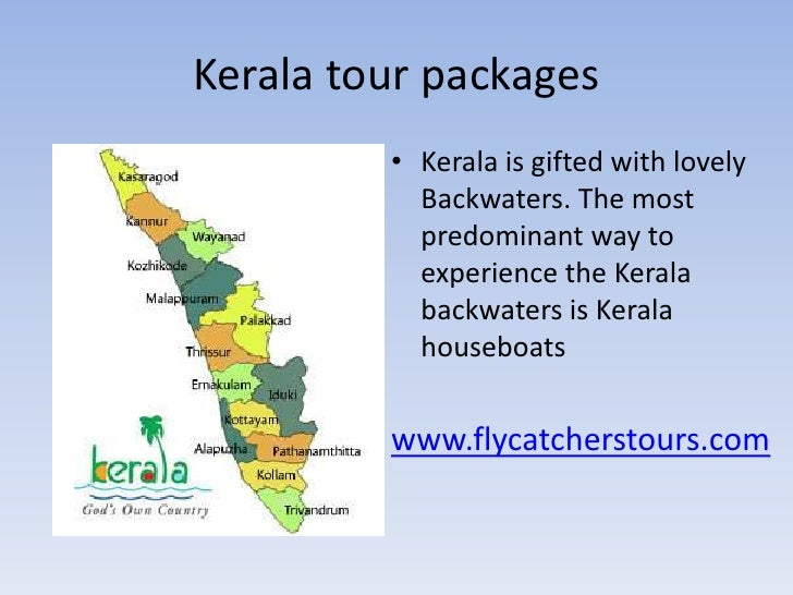 Kerala tour packages         • Kerala is gifted with lovely           Backwaters. The most           predominant way to   ...