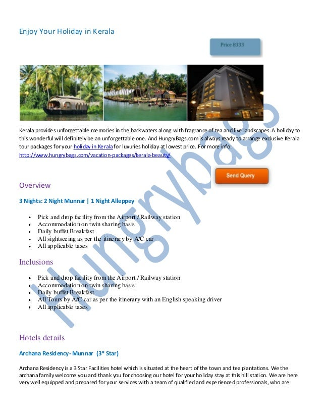 Enjoy Your Holiday in KeralaKerala provides unforgettable memories in the backwaters along with fragrance of tea and live ...