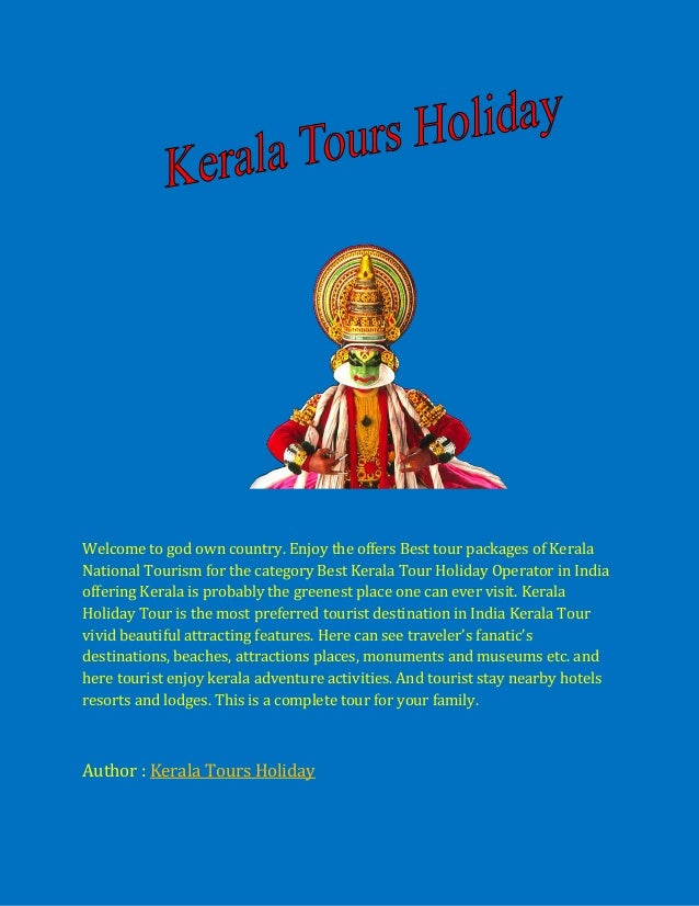 Welcome to god own country. Enjoy the offers Best tour packages of KeralaNational Tourism for the category Best Kerala Tou...