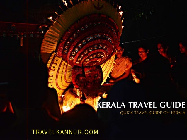 KERALA TRAVEL GUIDE  QUICK TRAVEL GUIDE ON KERALA  TRAVELKANNUR.COM