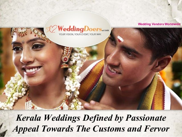 Kerala Weddings Defined by Passionate Appeal Towards The Customs and Fervor YOUR VISION, YOUR EVENT, YOUR WAY. Wedding Ven...