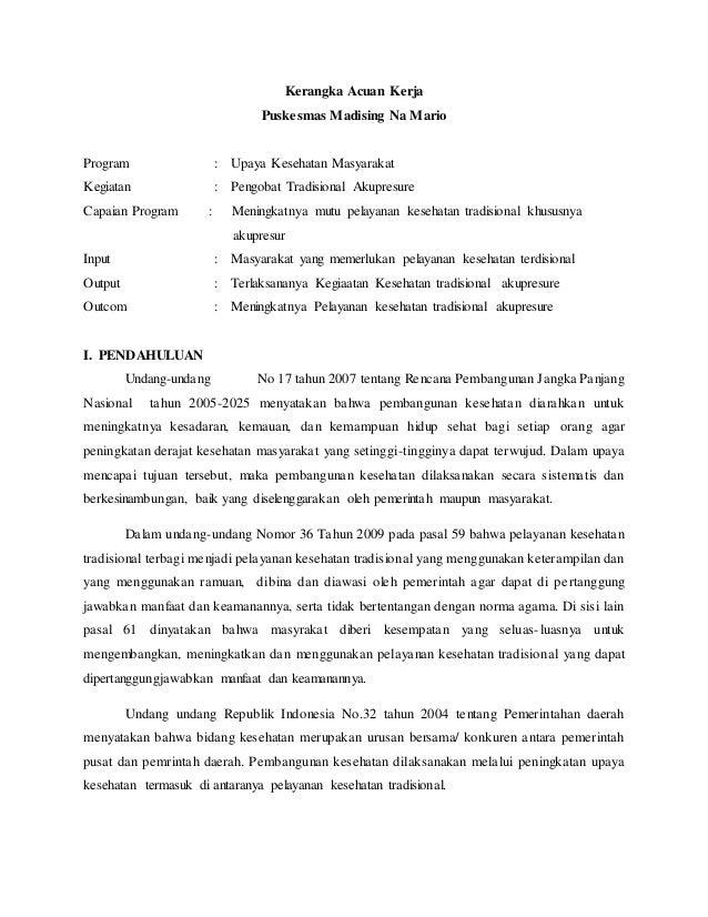 Kerangka Acuan Kerja Puskesmas Madising Na Mario Program : Upaya Kesehatan Masyarakat Kegiatan : Pengobat Tradisional Akup...