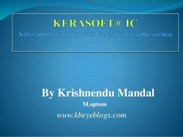 By Krishnendu Mandal M.optom www.kbeyeblogs.com