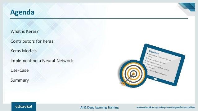 AI & Deep Learning Training www.edureka.co/ai-deep-learning-with-tensorflow Agenda What is Keras? Contributors for Keras K...