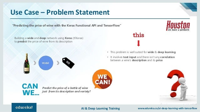 """AI & Deep Learning Training www.edureka.co/ai-deep-learning-with-tensorflow Use Case – Problem Statement """"Predicting the p..."""