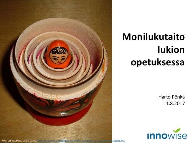 Monilukutaito lukion opetuksessa Harto Pönkä 11.8.2017 Kuva: BrokenSphere, CC-BY-SA 3.0, https://commons.wikimedia.org/wik...