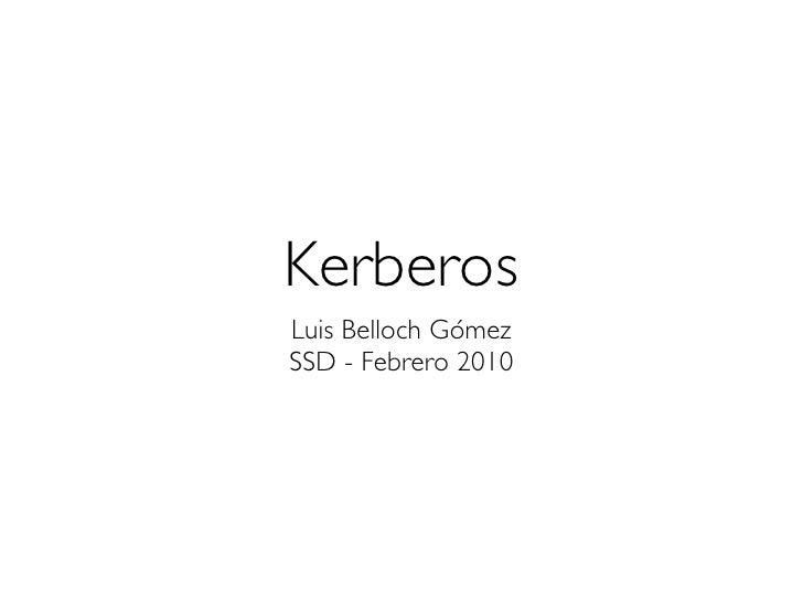 Kerberos Luis Belloch Gómez SSD - Febrero 2010