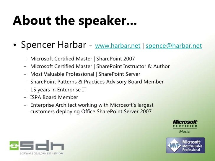 About the speakers...<br />Spencer Harbar - www.harbar.net | spence@harbar.net<br />Microsoft Certified Master | SharePoin...