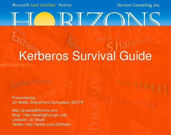 Kerberos Survival Guide - St. Louis Day of .Net
