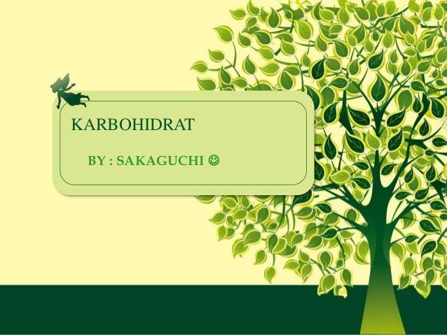 KARBOHIDRAT BY : SAKAGUCHI 