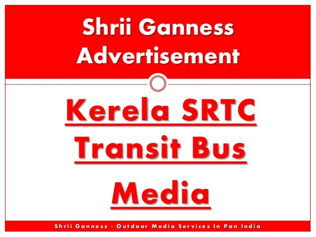 Kerela SRTC Transit Bus Media Shrii Ganness Advertisement S h r i i G a n n e s s - O u t d o o r M e d i a S e r v i c e ...