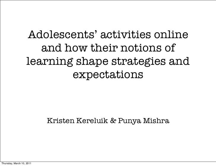 Adolescents' activities online                       and how their notions of                    learning shape strategies...