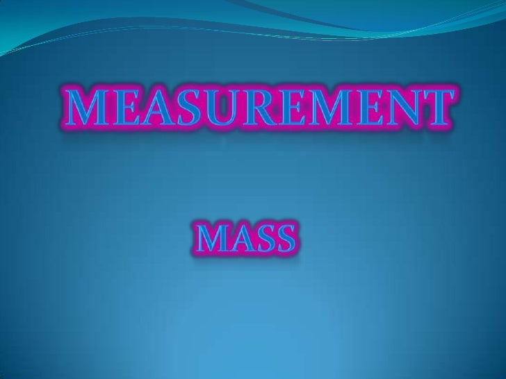 Measurement<br />mass<br />
