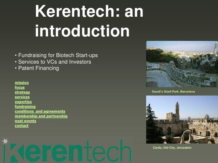 Kerentech: an          introduction • Fundraising for Biotech Start-ups • Services to VCs and Investors • Patent Financing...