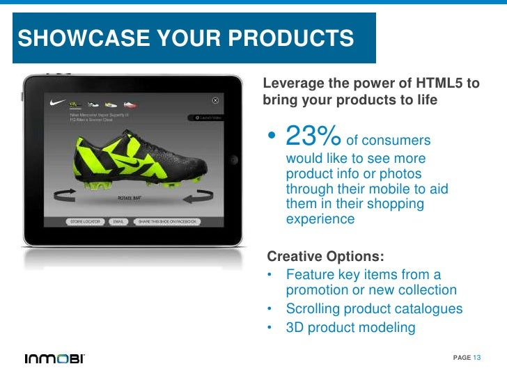 SHOWCASE YOUR PRODUCTS                Leverage the power of HTML5 to                bring your products to life           ...