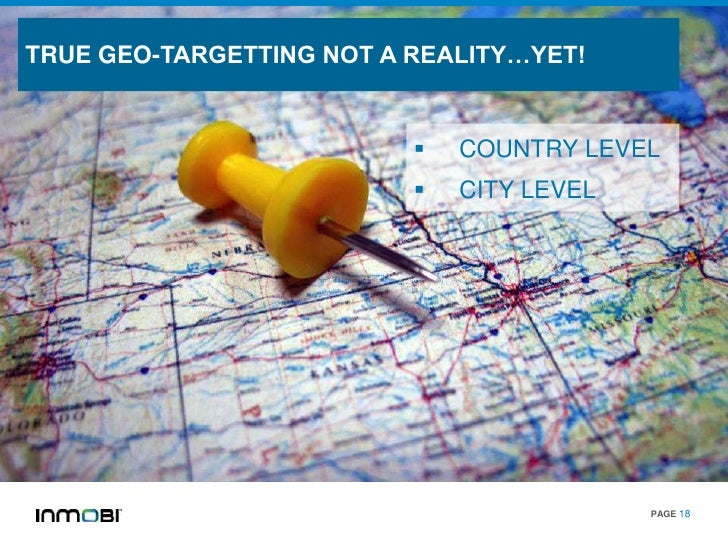 TRUE GEO-TARGETTING NOT A REALITY…YET!                             COUNTRY LEVEL                             CITY LEVEL ...