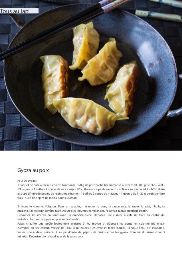 Gyoza au porc Pour 30 gyozas 1 paquet de pâte à raviolis chinois (wontons) - 120 g de porc haché (ici aromatisé aux herbes...