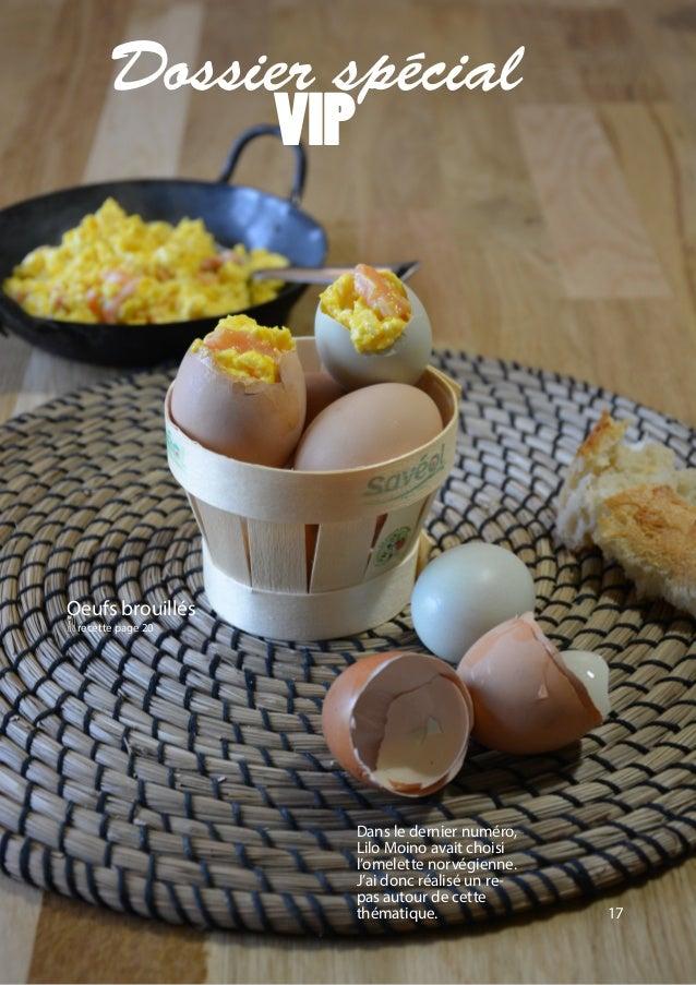 17 Dossier spécial VIP Dans le dernier numéro, Lilo Moino avait choisi l'omelette norvégienne. J'ai donc réalisé un re- pa...