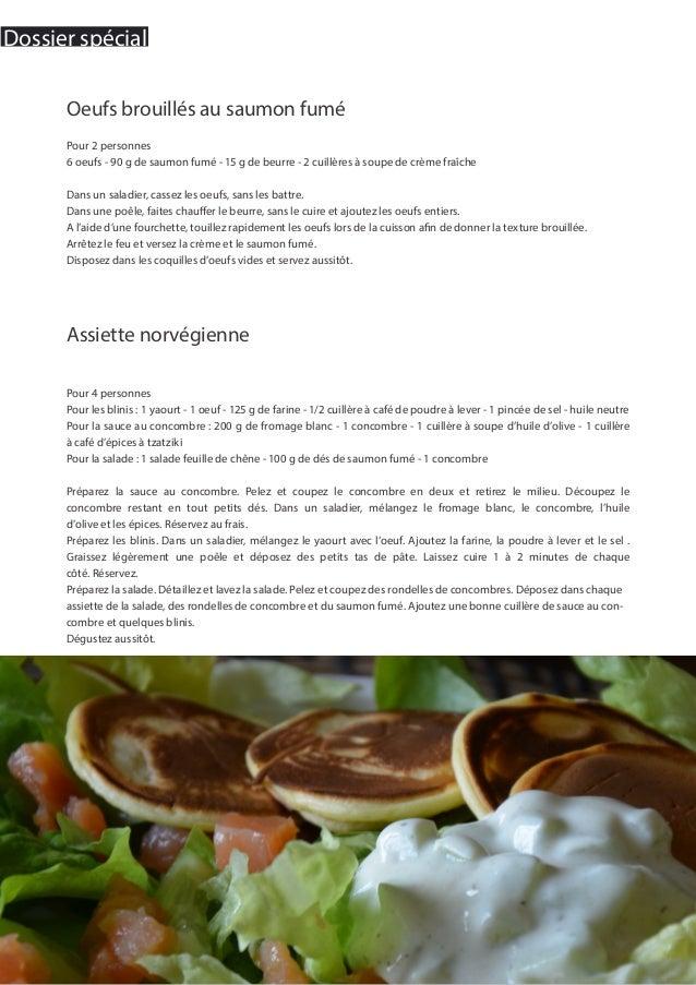 Assiette norvégienne Pour 4 personnes Pour les blinis : 1 yaourt - 1 oeuf - 125 g de farine - 1/2 cuillère à café de poudr...