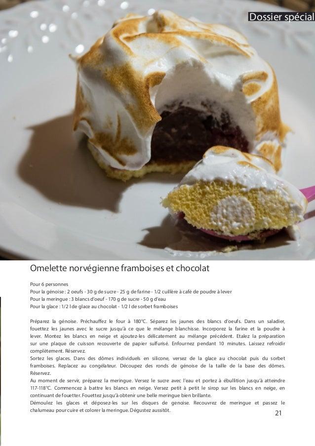 Omelette norvégienne framboises et chocolat Pour 6 personnes Pour la génoise : 2 oeufs - 30 g de sucre - 25 g de farine - ...