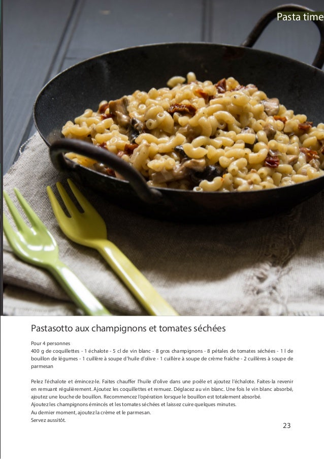 Pastasotto aux champignons et tomates séchées Pour 4 personnes 400 g de coquillettes - 1 échalote - 5 cl de vin blanc - 8 ...