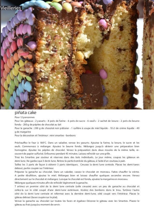 Vieilleries piñata cake Pour 12 personnes Pour les gâteaux : 2 yaourts - 8 pots de farine - 6 pots de sucre - 6 oeufs - 2 ...
