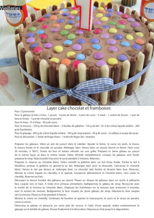 Vieilleries Layer cake chocolat et framboises Pour 12 personnes Pour le gâteau (à faire 2 fois) : 1 yaourt - 4 pots de far...