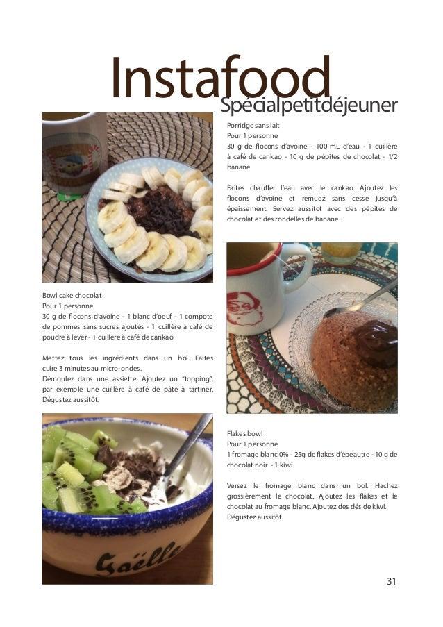 InstafoodSpécialpetitdéjeuner Porridge sans lait Pour 1 personne 30 g de flocons d'avoine - 100 mL d'eau - 1 cuillère à ca...