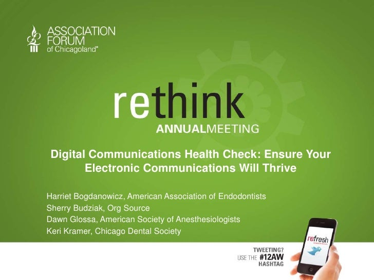 Digital Communications Health Check: Ensure Your        Electronic Communications Will ThriveHarriet Bogdanowicz, American...