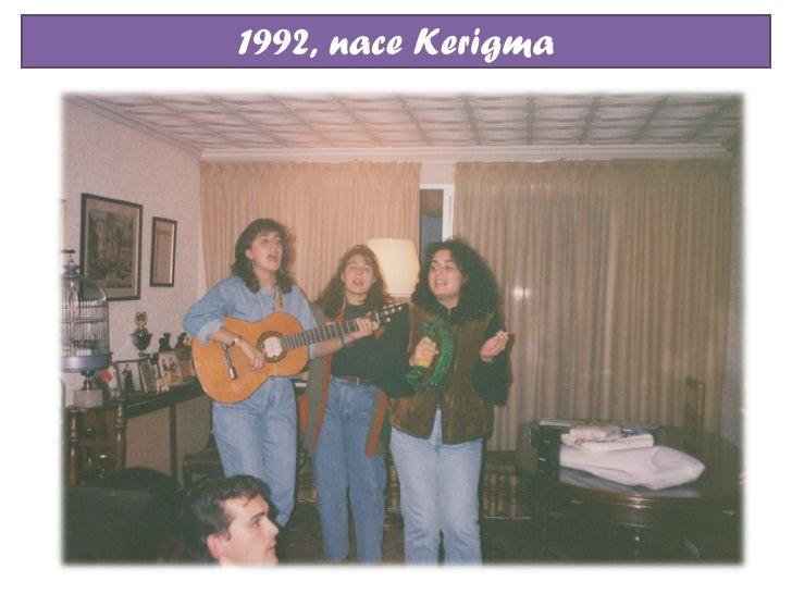 1992, nace Kerigma