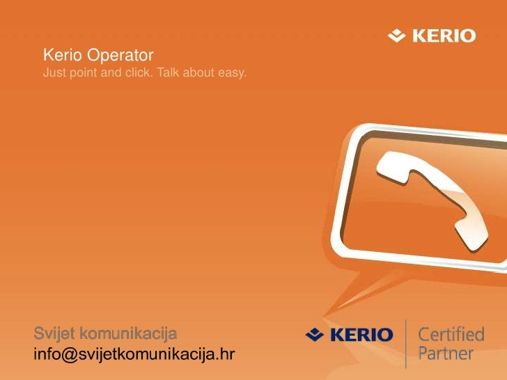 Kerio OperatorJust point and click. Talk about easy.