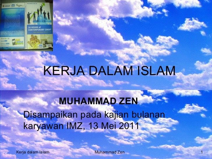 FUNDRAISING MUAMALAT FSH UIN JAKARTA KERJA DALAM ISLAM MUHAMMAD ZEN Disampaikan pada kajian bulanan karyawan IMZ, 13 Mei 2...