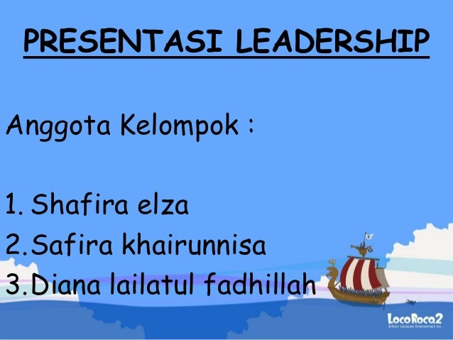 PRESENTASI LEADERSHIPAnggota Kelompok :1. Shafira elza2.Safira khairunnisa3.Diana lailatul fadhillah