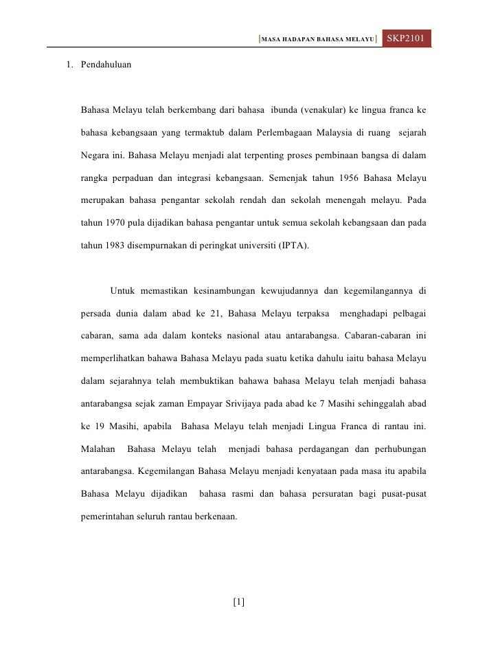[MASA HADAPAN BAHASA MELAYU] SKP21011. Pendahuluan   Bahasa Melayu telah berkembang dari bahasa ibunda (venakular) ke ling...