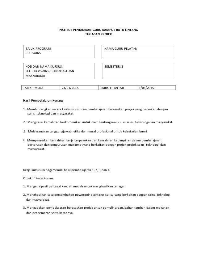 INSTITUT PENDIDIKAN GURU KAMPUS BATU LINTANG TUGASAN PROJEK TARIKH MULA 23/01/2015 TARIKH HANTAR 6/03/2015 Hasil Pembelaja...
