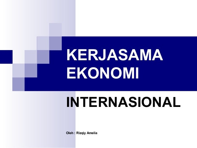 Power Point Kerja Sama Ekonomi Internasional