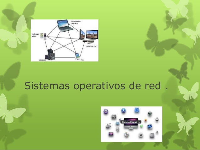 Sistemas operativos de red .