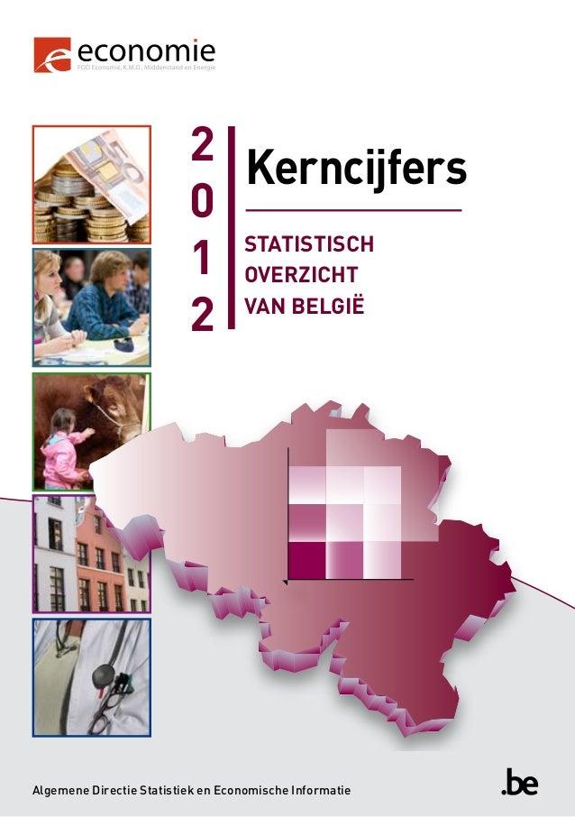 STATISTISCHOVERZICHTVAN BELGIËKerncijfers2012Algemene Directie Statistiek en Economische Informatie