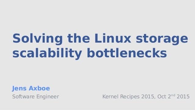 Kernel Recipes 2015: Solving the Linux storage scalability bottlenecks Slide 2