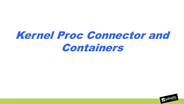 Kernel Proc Connector and Containers Slide 2