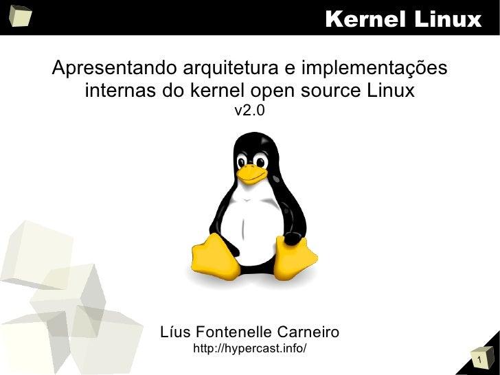 Kernel Linux  Apresentando arquitetura e implementações    internas do kernel open source Linux                       v2.0...