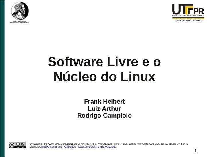 Software Livre e o                Núcleo do Linux                                         Frank Helbert                   ...