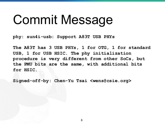 Commit Message phy: sun4i-usb: Support A83T USB PHYs The A83T has 3 USB PHYs, 1 for OTG, 1 for standard USB, 1 for USB HSI...