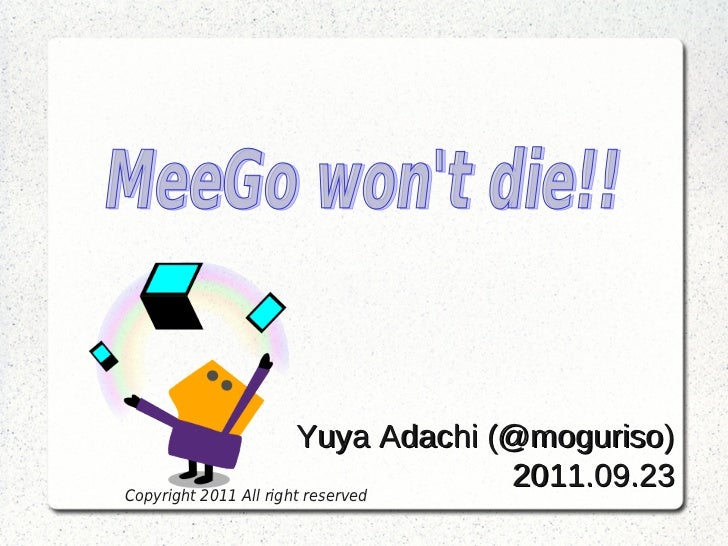 Yuya Adachi (@moguriso)Copyright 2011 All right reserved                                     2011.09.23