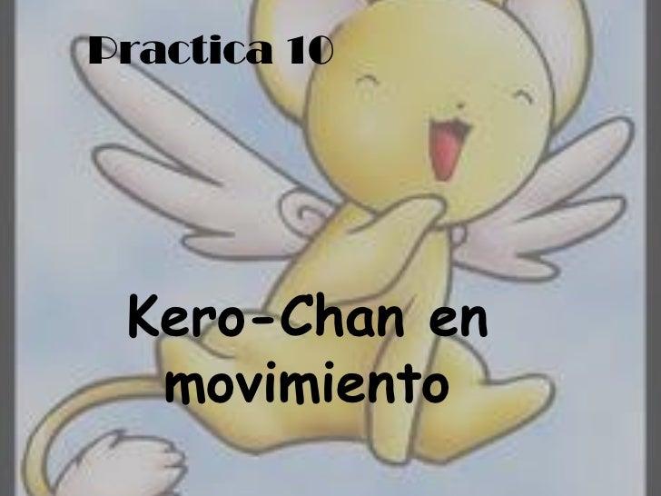 Practica 10 Kero-Chan en  movimiento